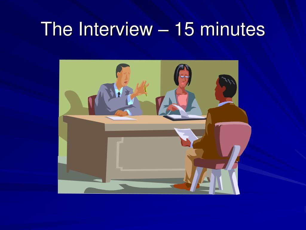 The Interview – 15 minutes