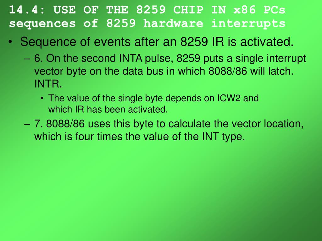 14.4: USE OF THE 8259 CHIP IN x86 PCs sequences of 8259 hardware interrupts