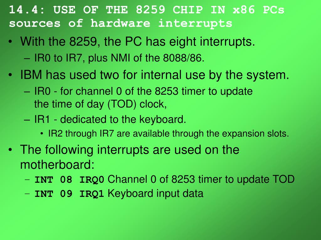 14.4: USE OF THE 8259 CHIP IN x86 PCs sources of hardware interrupts