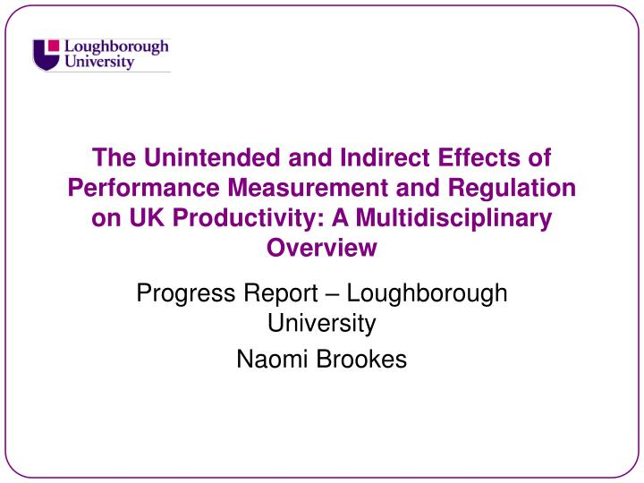 The Unintended and Indirect Effects of Performance Measurement and Regulation on UK Productivity: A ...