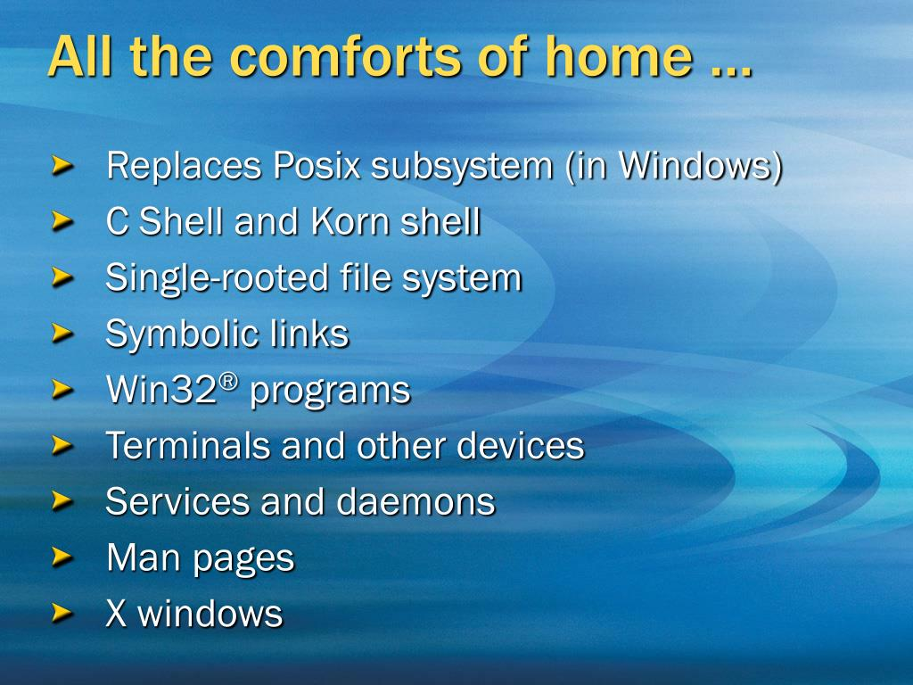 All the comforts of home …