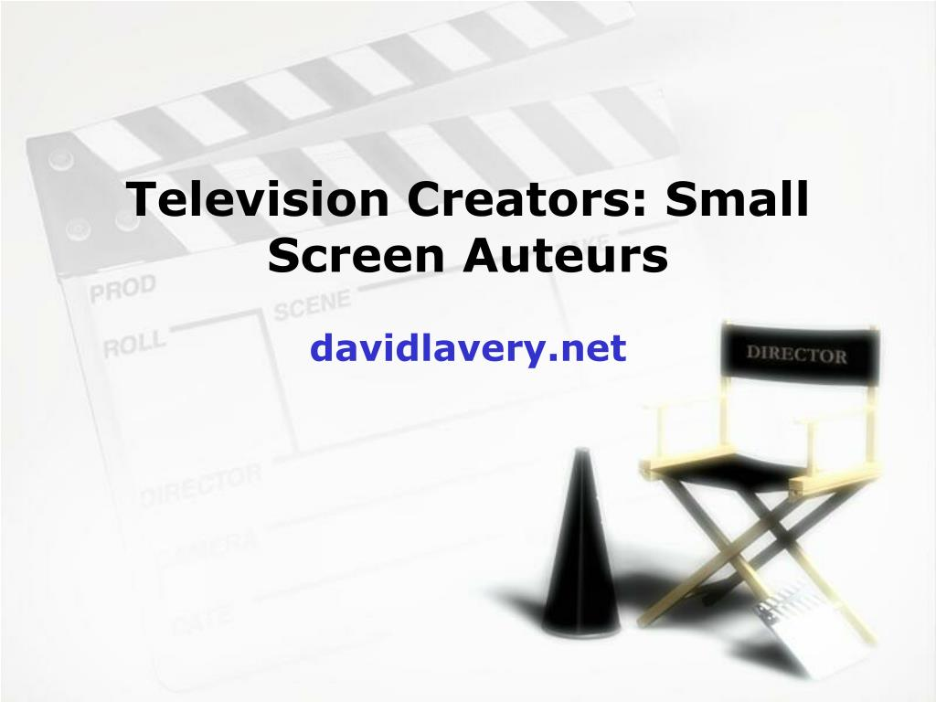 television creators small screen auteurs davidlavery net l.