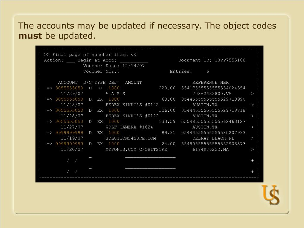 The accounts may be updated if necessary. The object codes