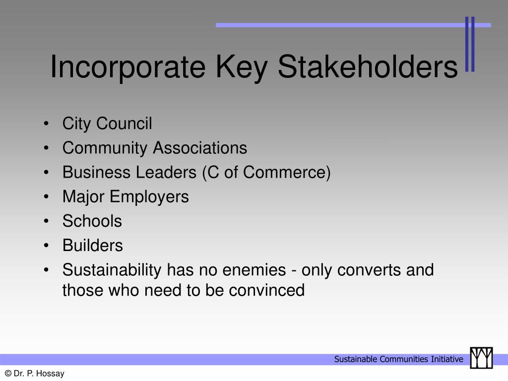 Incorporate Key Stakeholders