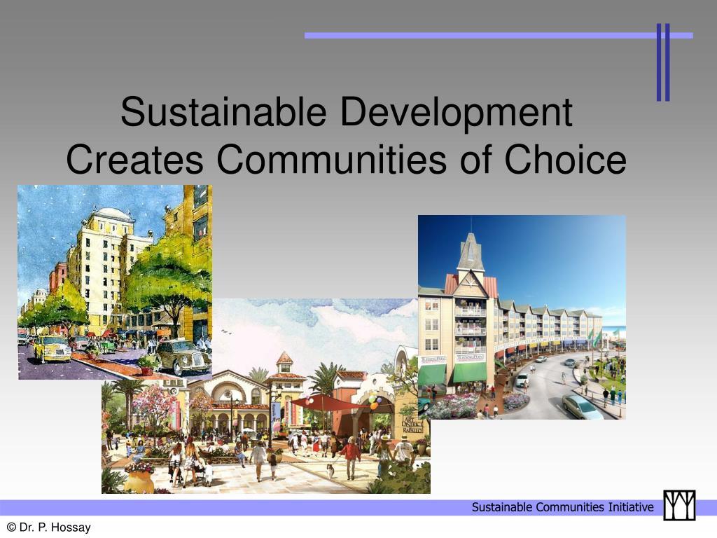 Sustainable Development  Creates Communities of Choice