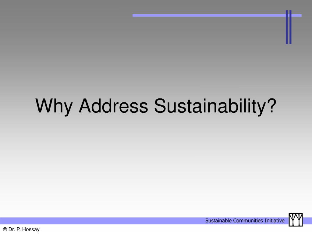 Why Address Sustainability?
