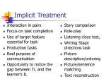 implicit treatment