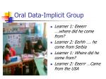 oral data implicit group