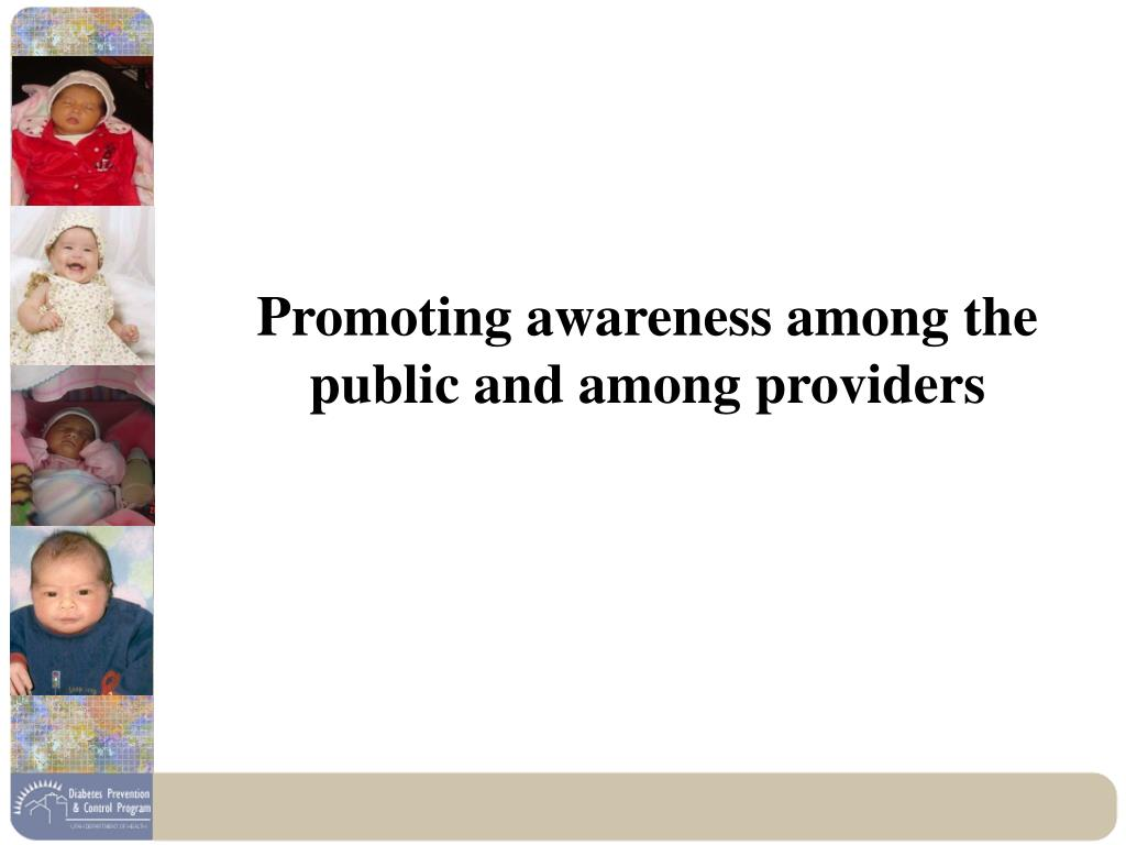 Promoting awareness among the public and among providers