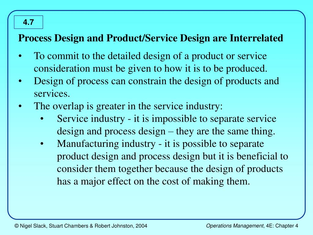 Process Design and Product/Service Design are Interrelated