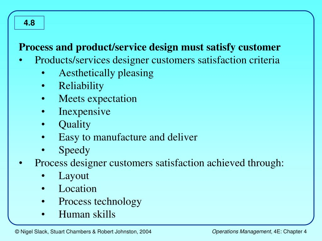 Process and product/service design must satisfy customer