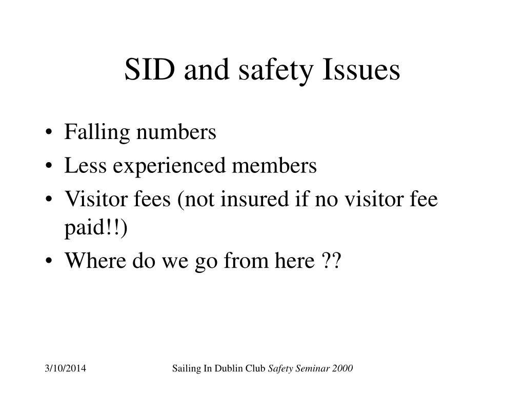 SID and safety Issues