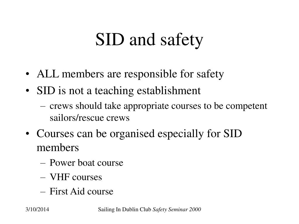 SID and safety