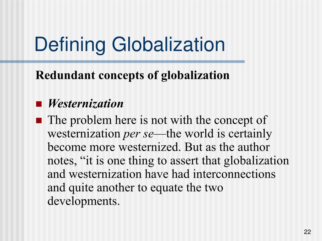 globalization as westernization Owolab/globalization americanization and western imperialism globalization, americanization and western imperialism kolawole a owolabi1 abstract this essay argues that globalization, as it is currently being.