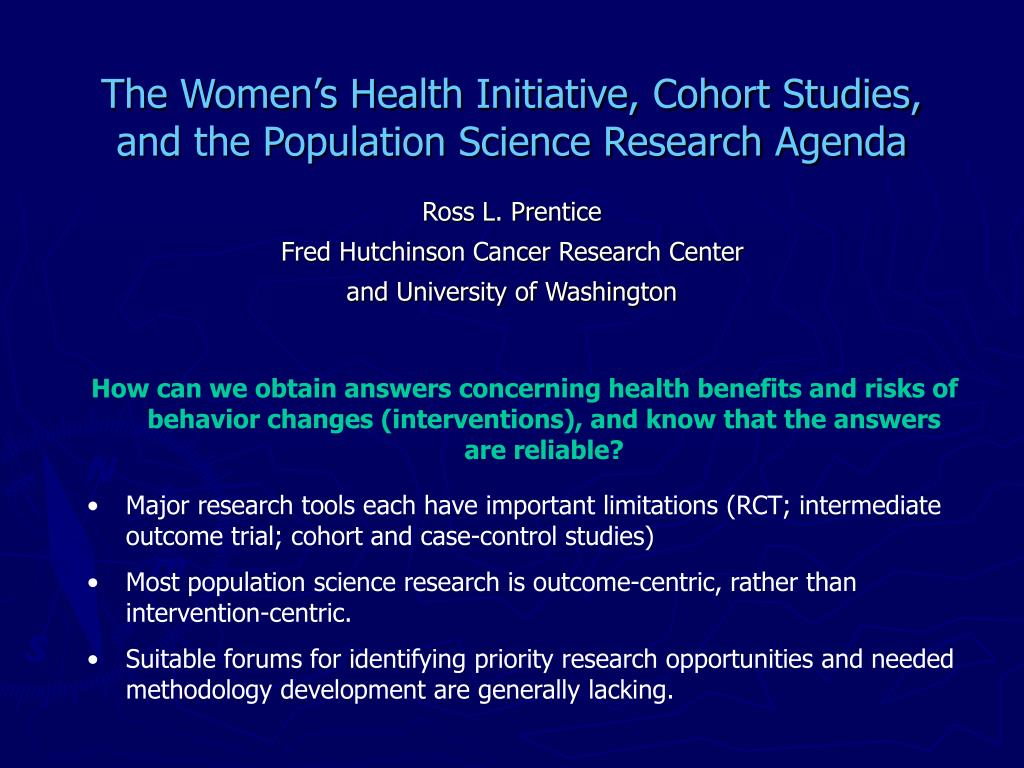 the women s health initiative cohort studies and the population science research agenda l.