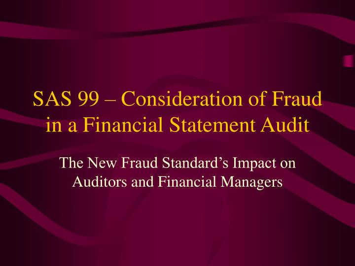 sas 99 consideration of fraud in a financial statement audit n.