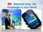 3g networks bring the knowledge in your hands