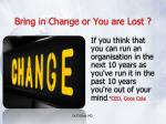 bring in change or you are lost