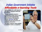 indian government initiates affordable e learning tools