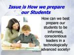 issue is how we prepare our students