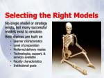 selecting the right models