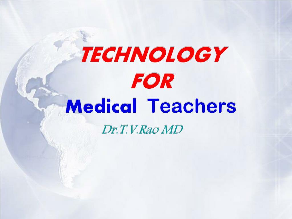technology for medical teachers l.