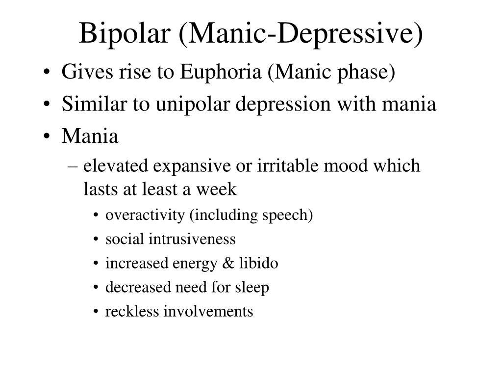 Bipolar (Manic-Depressive)