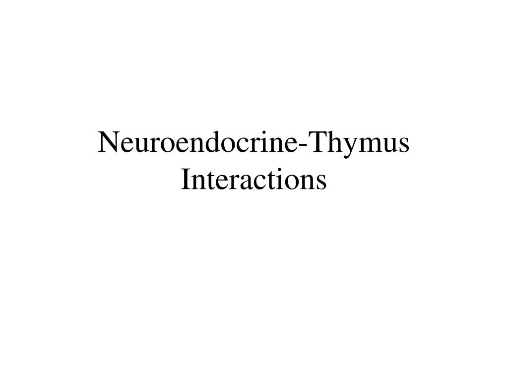 Neuroendocrine-Thymus Interactions
