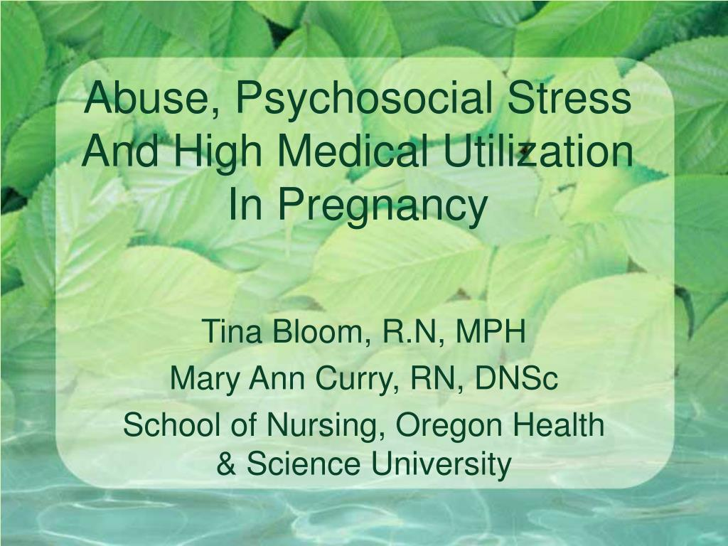 abuse psychosocial stress and high medical utilization in pregnancy l.