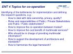 ent 4 topics for co operation