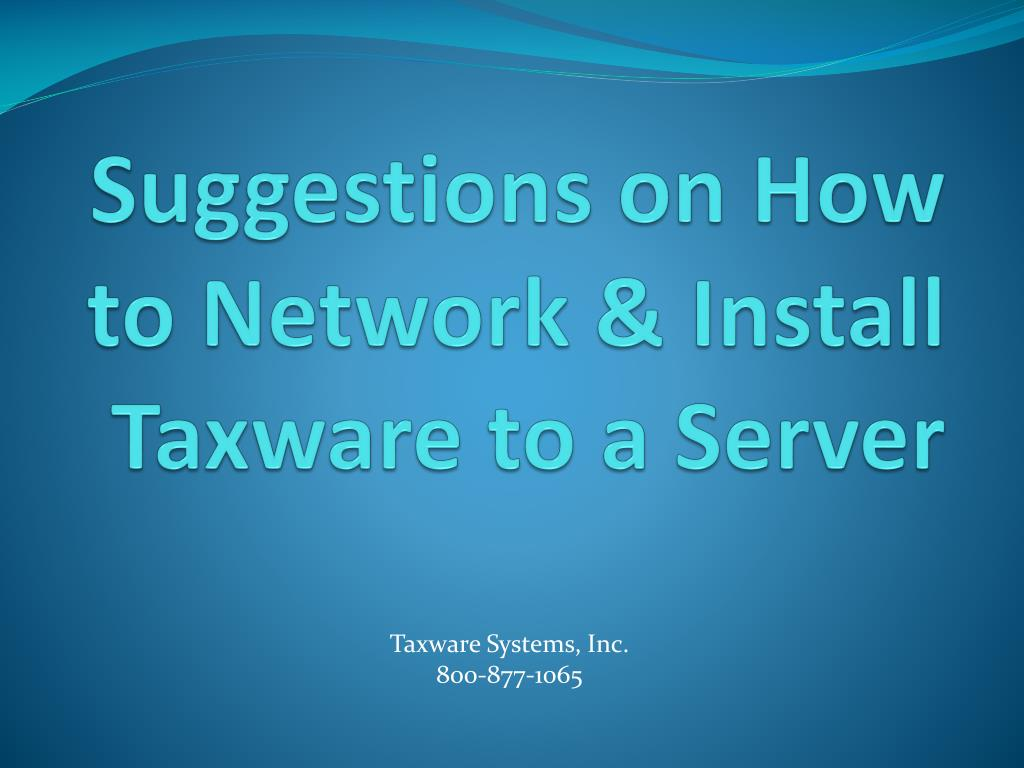 suggestions on how to network install taxware to a server l.