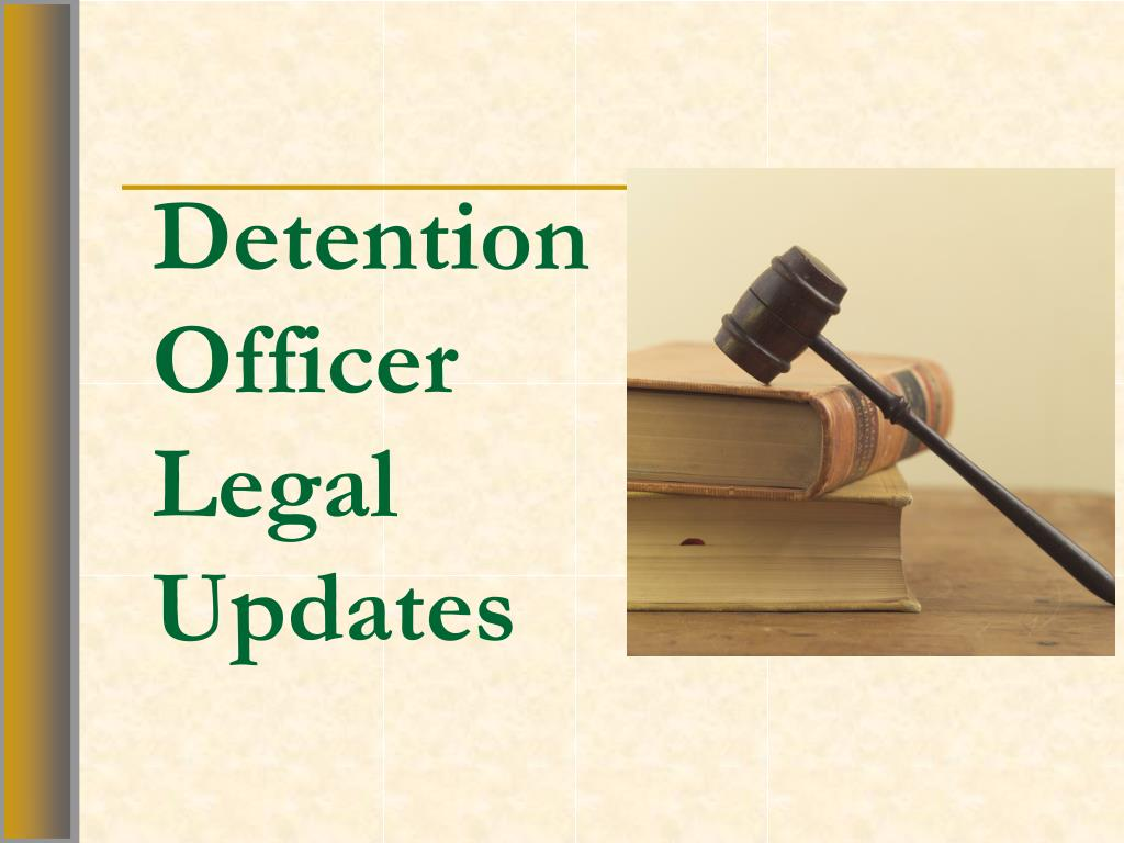 detention officer legal updates l.