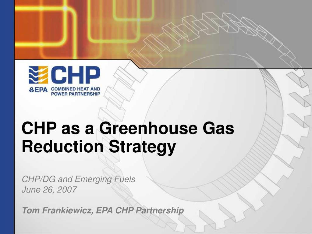 chp as a greenhouse gas reduction strategy l.