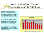 avista utilities 2006 proposal decoupling light to allay fears