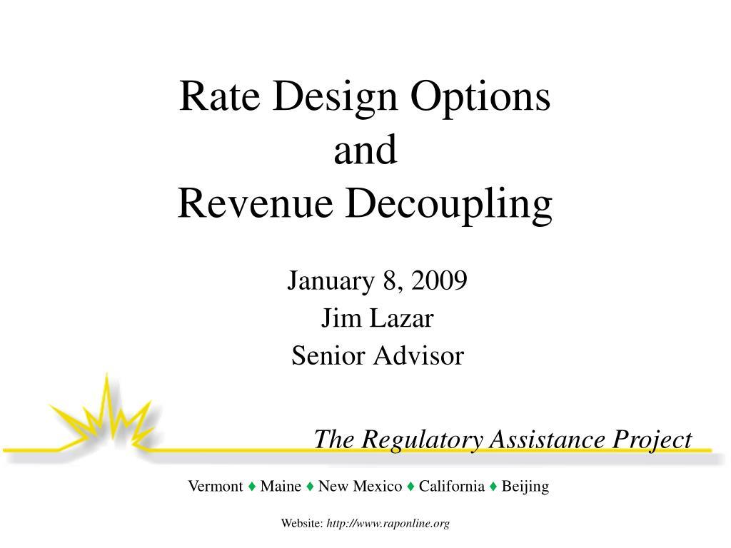 rate design options and revenue decoupling l.