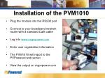 installation of the pvm1010