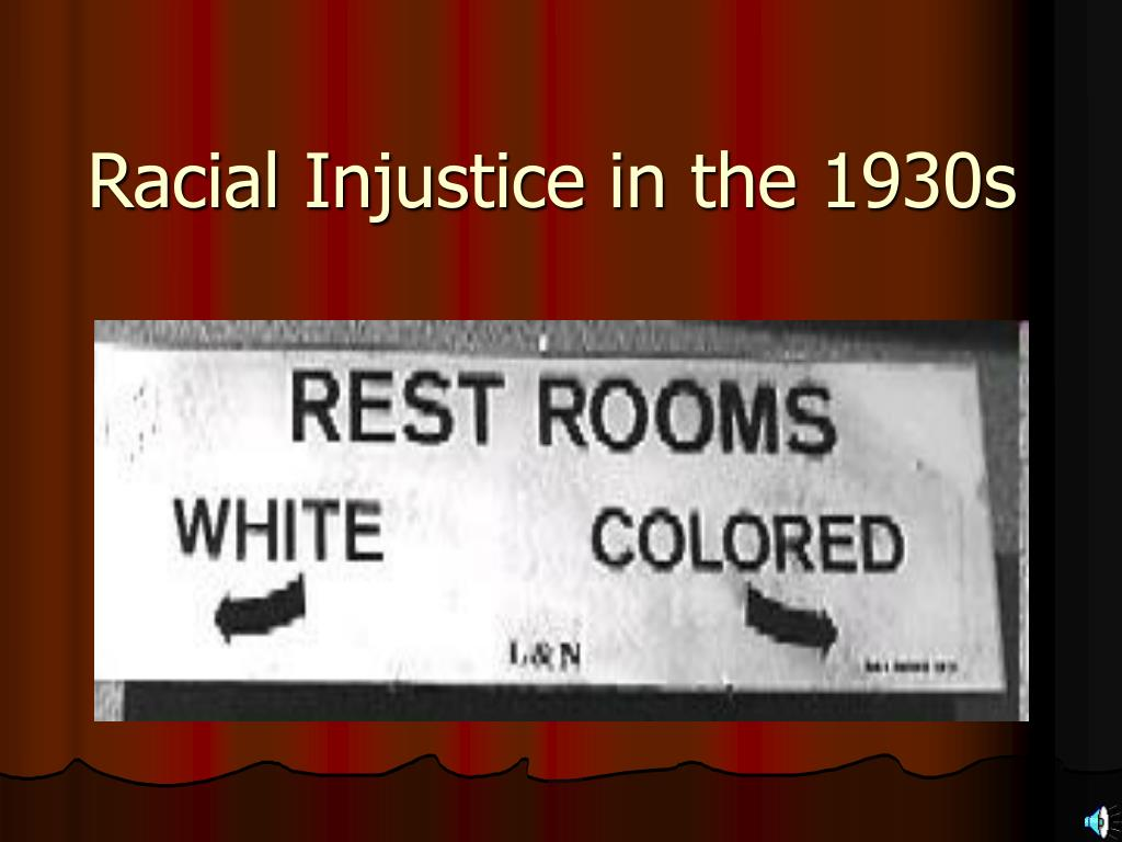 racial injustice in the 1930s l.