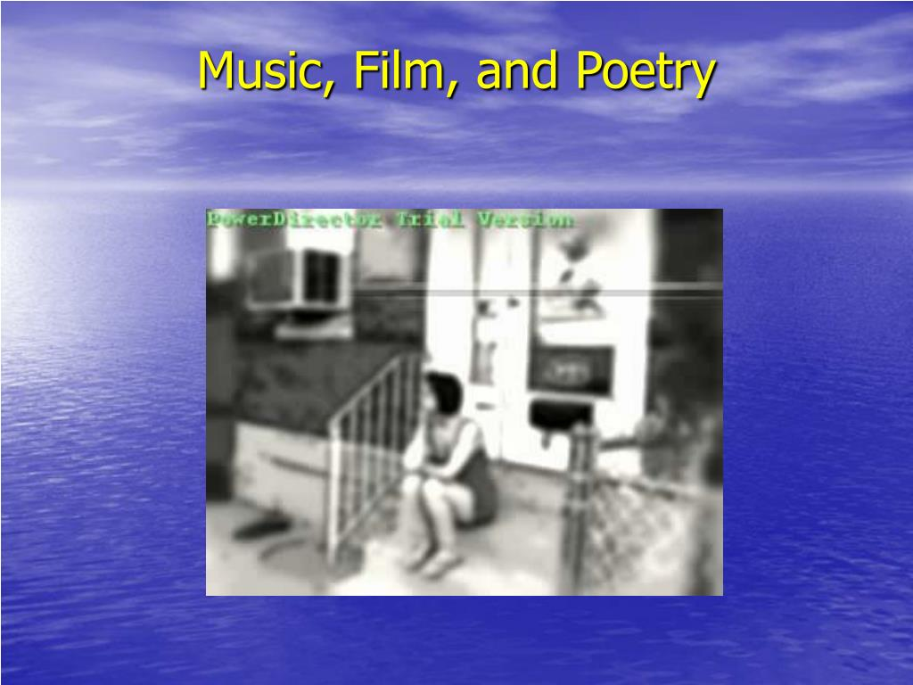 Music, Film, and Poetry