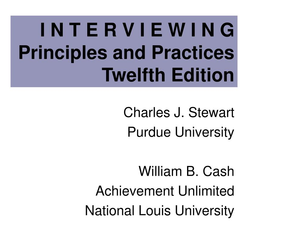 i n t e r v i e w i n g principles and practices twelfth edition l.