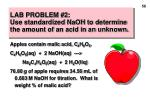 lab problem 2 use standardized naoh to determine the amount of an acid in an unknown