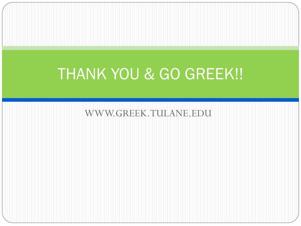 THANK YOU & GO GREEK!!