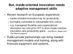 but inside oriented innovation needs adaptive management skills