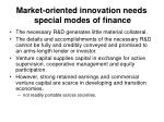 market oriented innovation needs special modes of finance