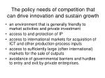the policy needs of competition that can drive innovation and sustain growth