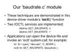 our baudrate c module