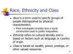 race ethnicity and class