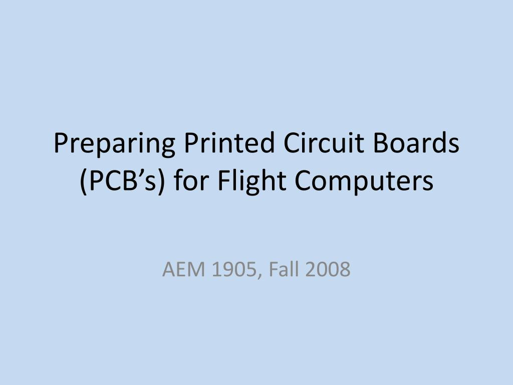 preparing printed circuit boards pcb s for flight computers l.
