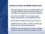 present future of opers health care