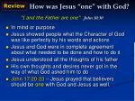 how was jesus one with god