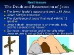 next lesson the death and resurrection of jesus